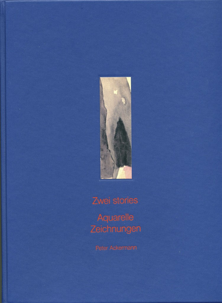 """Peter Ackermann """"Zwei Stories – Aquarelle und Zeichnungen 1976-2001"""" Erscheinungsjahr 2003"""
