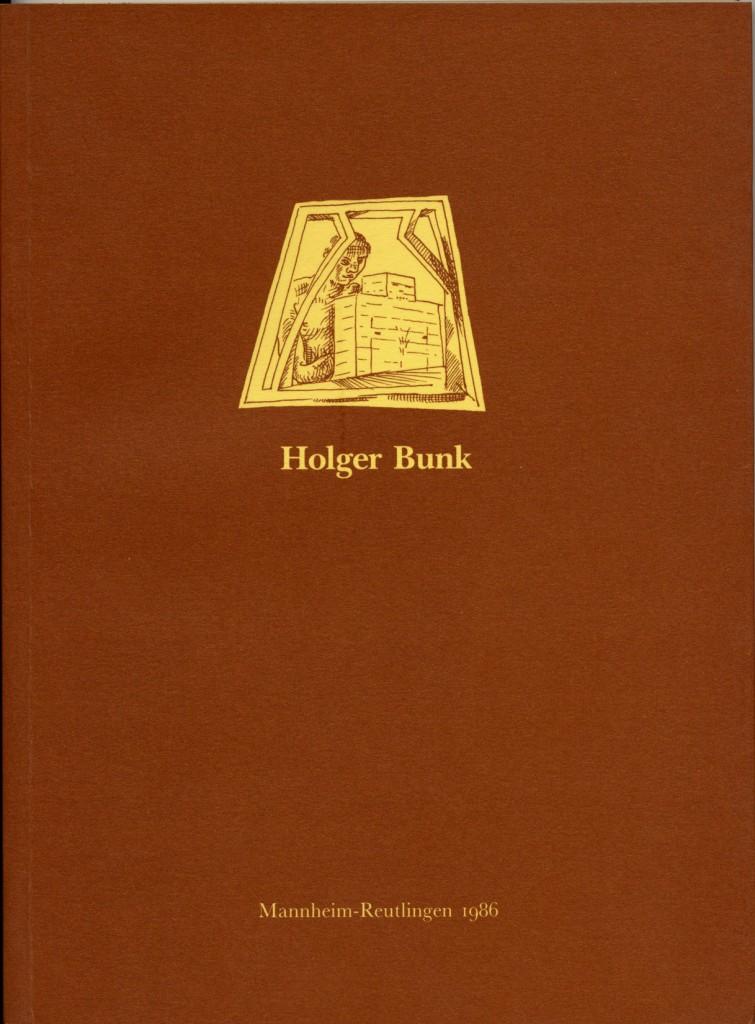 Holger Bunk Arbeiten 1982-1985 Erscheinungsjahr 1986