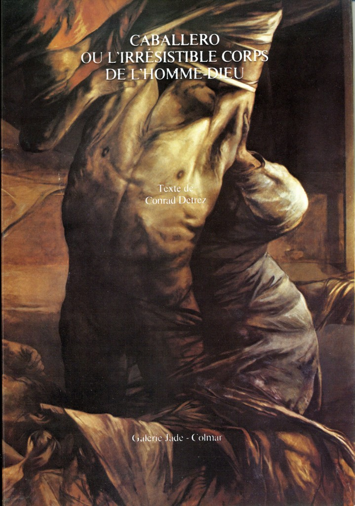 """Luis Caballero """"Caballero ou l'irrésistible corps de l'homme dieu"""" Erscheinungsjahr 1980"""