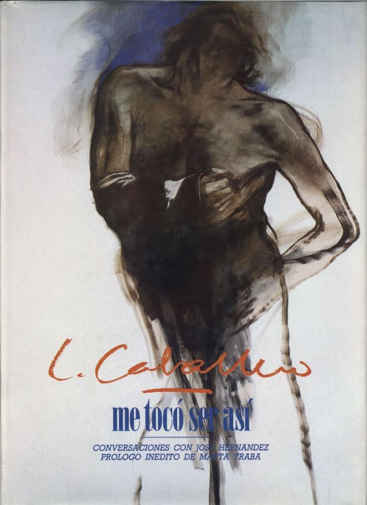 """Luis Caballero """"Me tocó ser asi"""" Erscheinungsjahr 1986"""