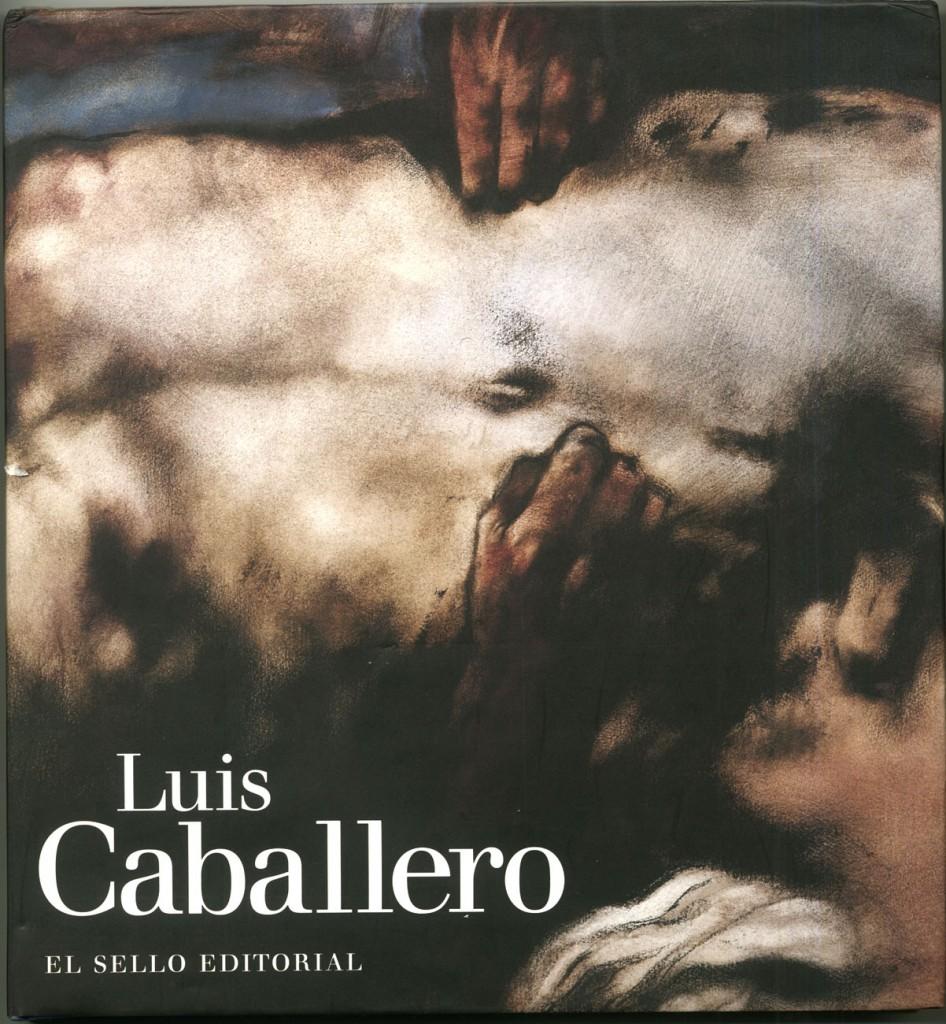 Luis Caballero Monographie Erscheinungsjahr 1995