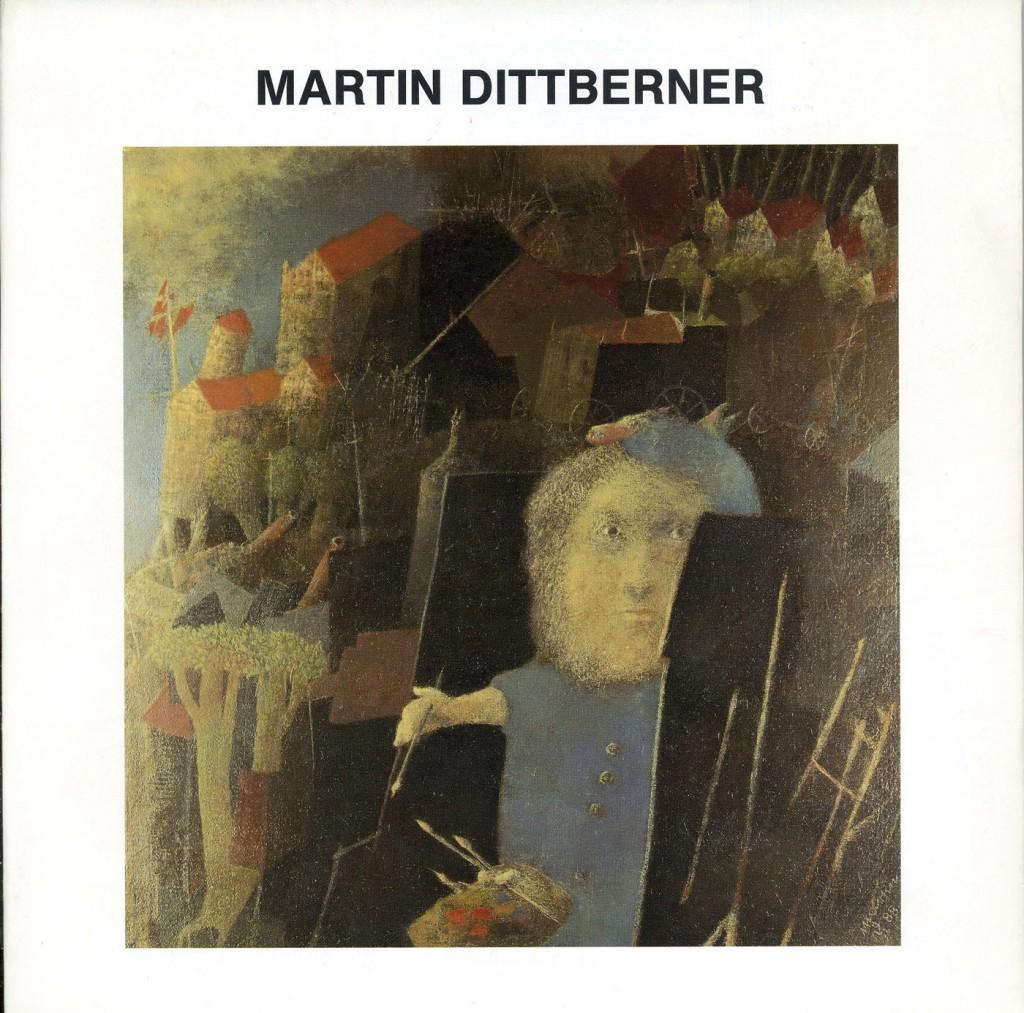 """""""Martin Dittberner zum 80.Geburtstag"""" Ausstellung im Museum Berlinische Galerie, Gropius-Bau Erscheinungsjahr 1992"""