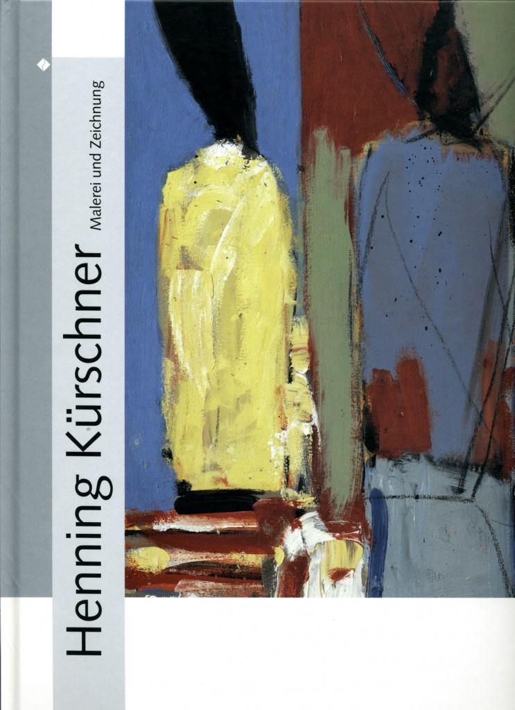 Henning Kürschner Malerei und Zeichnung Erscheinungsjahr 2002